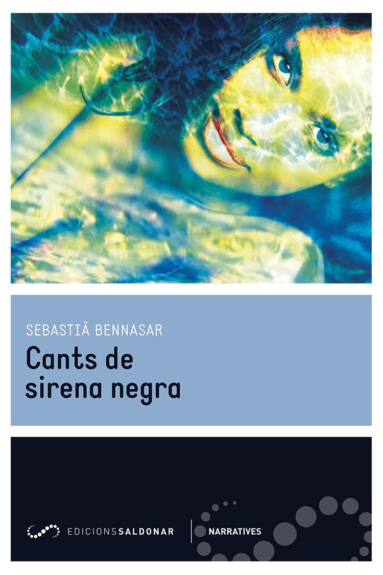 Cants de sirena negra | Sebastià Bennasar | Edicions Saldonar